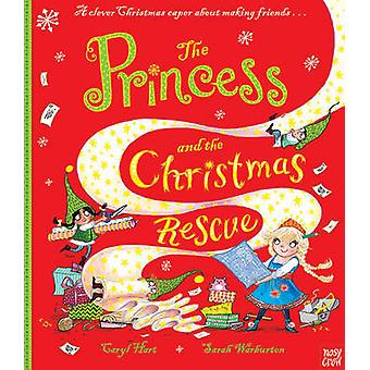 The Princess and the Christmas Rescue by Caryl Hart - Sarah Warburton