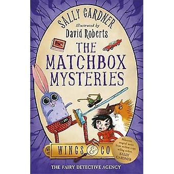 The Matchbox Mysteries - The Detective Agency's Fourth Case by Sally G