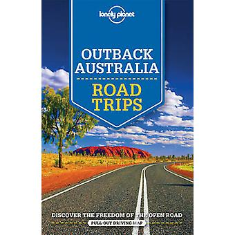 Lonely Planet Outback Australia Road Trips by Lonely Planet - Anthony