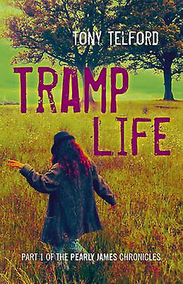 Tramp Life - Part 1 of the Pearly James Chronicles by Tony Telford - 9