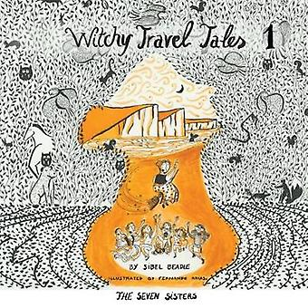 Witchy Travel Tales 1 - The Seven Sisters by Sibel Beadle - 9781786239
