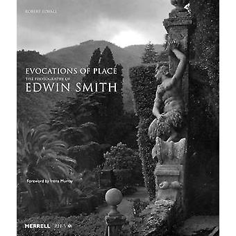 Evocations of Place - The Photography of Edwin Smith by Robert Elwall