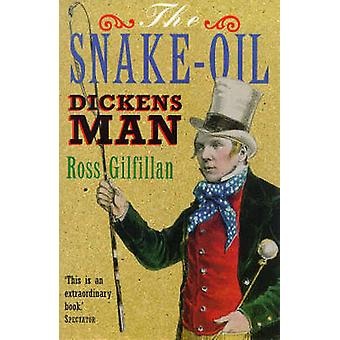 The Snake-oil Dickens Man (New edition) by Ross Gilfillan - 978185702