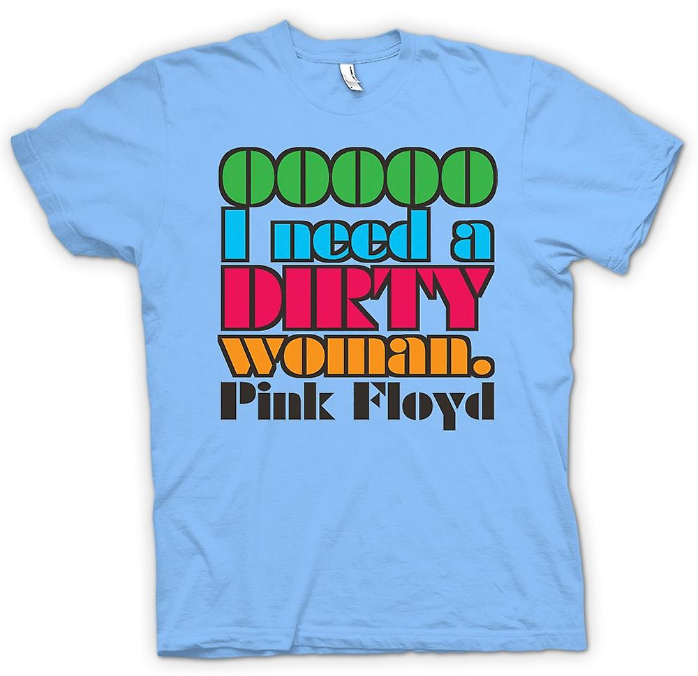 Mens T-shirt - Ooooh I Need A Dirty Woman