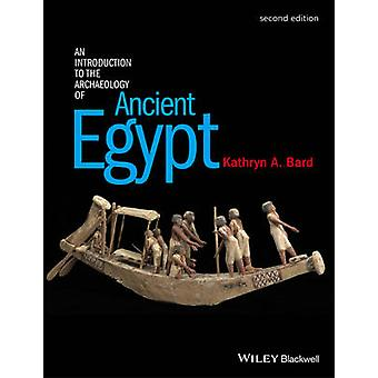 An Introduction to the Archaeology of Ancient Egypt (2nd Revised edit