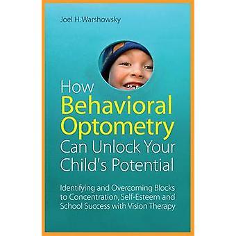Wie Behavioral Optometry Ihres Kindes - Identifikation Potenzials kann