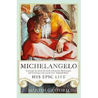 Michelangelo: Hans episke Life (Heftet)