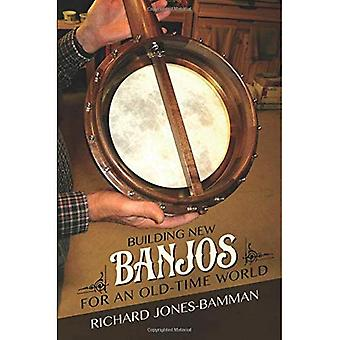 Building New Banjos for an� Old-Time World (Folklore Studies in Multicultural World)