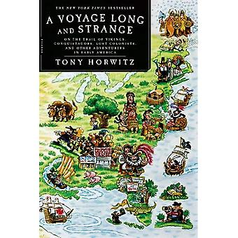 A Voyage länge och konstigt: på Trail av vikingarna, conquistadorerna, förlorade kolonister och andra äventyrare i tidiga Amerika
