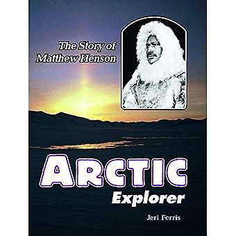 Arctic Explorer: The Story of Matthew Henson (Trailblazer Biographies)