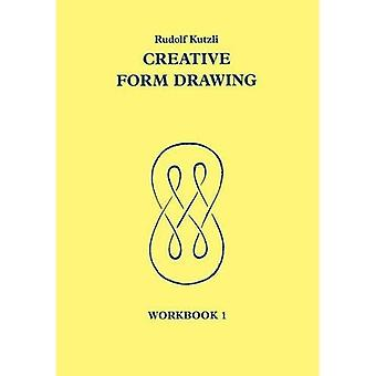 Creative Form Drawing 1: Workbook 1 (Learning resources: Rudolf Steiner education series) [Illustrated]