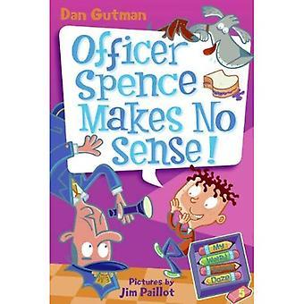 Officer Spence Makes No Sense! (My Weird School Daze