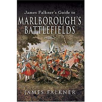 Guide de James Falkner aux champs de bataille de Marlborough (Guide de champ de bataille)