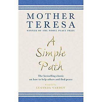 A Simple Path: The bestselling classic on how to help others and find peace