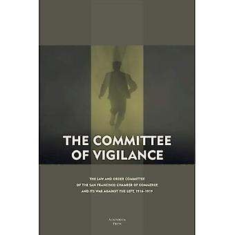The Committee of Vigilance : The Law and Order Committee of the San Francisco Chamber of Com...