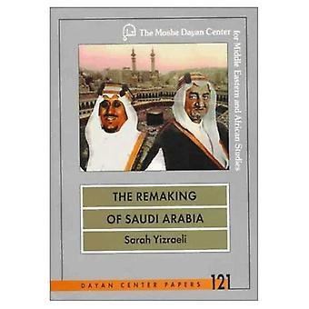 Genskabe af Saudi-Arabien: kampen mellem Kong Sa'ud og Crown prins Faysal, 1953-1962 (Dayan Center papirer, 121)