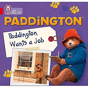 Paddington: Paddington vill ha ett jobb: bandet 2A/röd en (Collins stor katt) (Collins stor katt)