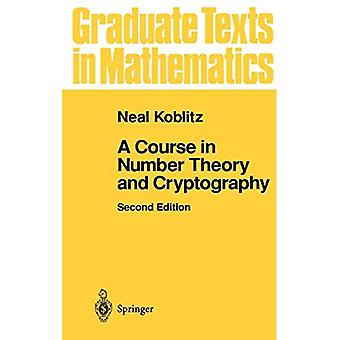 A Course in Number Theory and Cryptography (Graduate Texts in Mathematics)