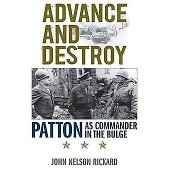 Avancer et détruire: Patton en tant que commandant en Ardennes (série américaine Warriors)