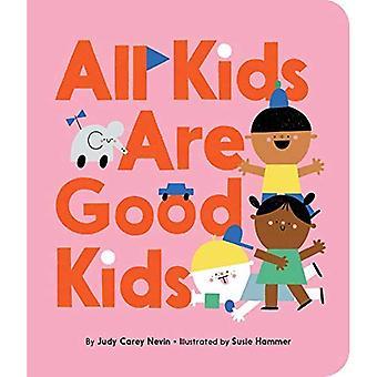 All Kids Are Good Kids [Board book]