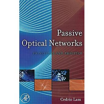 Passive Optical Networks Principles and Practice by Lam & Cedric F.