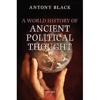 Een wereldgeschiedenis van het oude politieke denken door Black & Antony