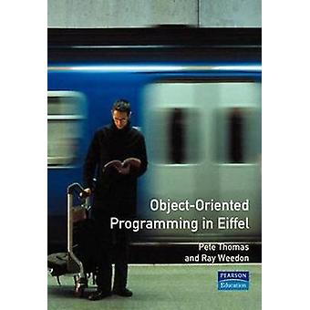 ObjectOriented Programming in Eiffel 2nd Edition by Thomas & Peter
