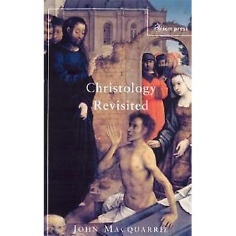 Christology Revisited by MacQuarrie & John