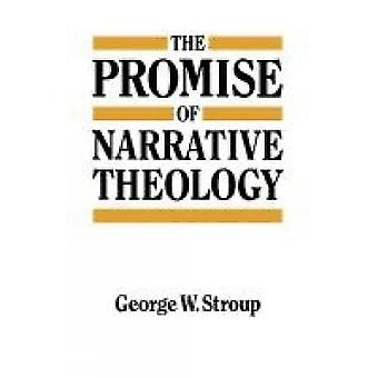 The Promise of Narrative Theology by Stroup & George W.