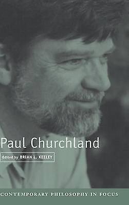 Paul Churchland by Keeley & Brian L.