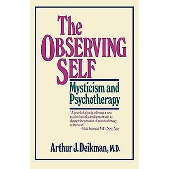 The Observing Self by Deikman & Arthur J.