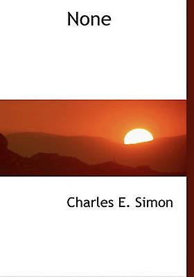 None by Simon & Charles E.
