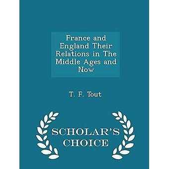 فرنسا وانكلترا العلاقات بينهما في العصور الوسطى والعلماء الآن الطبعة خيار بتوت آند ت. ف.