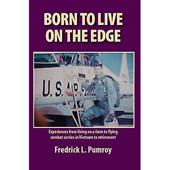 Born to Live on the Edge by Pumroy & Fredrick L.