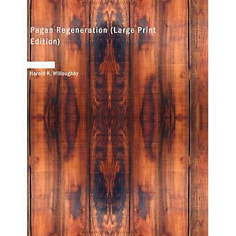 Hedniska regenerering stora tryckta upplagan av Willoughby & Harold R.