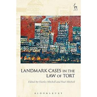 Landmark Cases in the Law of Tort by Mitchell & Charles