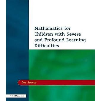 Mathematics for Children with Severe and Profound Learning Difficulties by Staves & Les