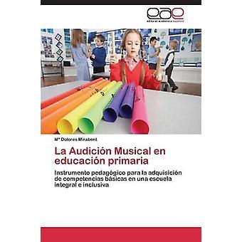 La Audicion Musical En Educacion Primaria di Mirabent M.