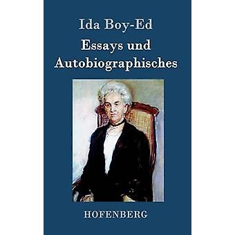 Essays und Autobiographisches by Ida BoyEd