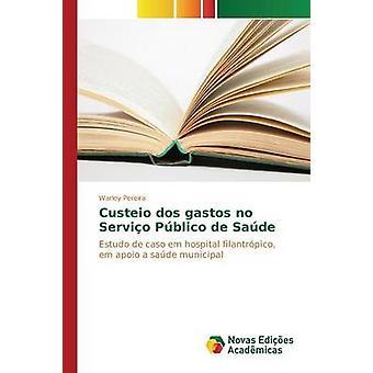 Custeio Dos Gastos keine Servio Pblico de Sade von Pereira Warley