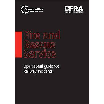 Fire and Rescue Service Operational Guidance - Railway Incidents by G