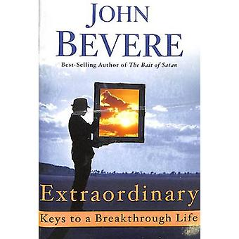 Extraordinary Booklet - Keys to a Breakthrough Life by John Bevere - 9