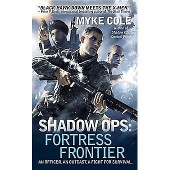 Shadow Ops - Fortress Frontier by Myke Cole - 9780425256367 Book