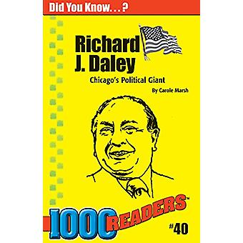 Richard Daley - Chicago's Political Giant by Carole Marsh - 9780635015