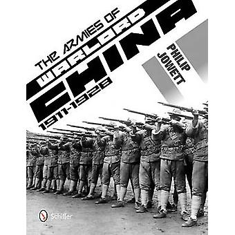 The Armies of Warlord China 1911-1928 by Philip S. Jowett - 978076434