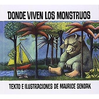 Where the Wild Things Are /Donde Viven Los Monstrous by Maurice Senda