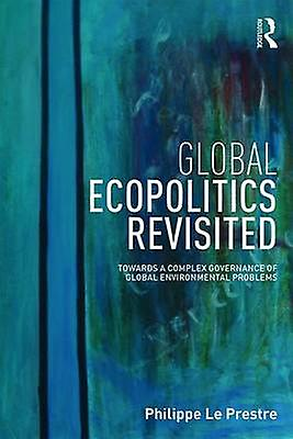 Global Ecopolitics Revisited - Towards a complex governance of global