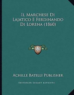 Il Marchese Di Lajatico E Ferdinando Di Lorena (1860) by Achille Bate