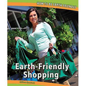 Earth-Friendly Shopping by Gillian Gosman - 9781448827718 Book