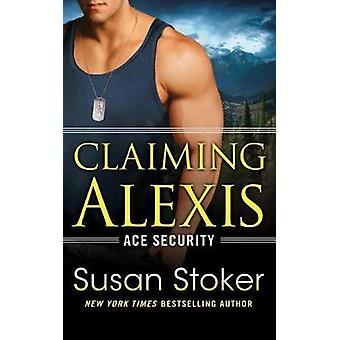 Claiming Alexis by Susan Stoker - 9781477848630 Book